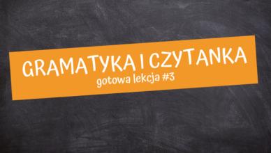 gramatyka i czytanka gotowa lekcja