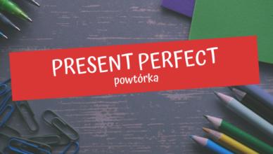 present perfect powtórka