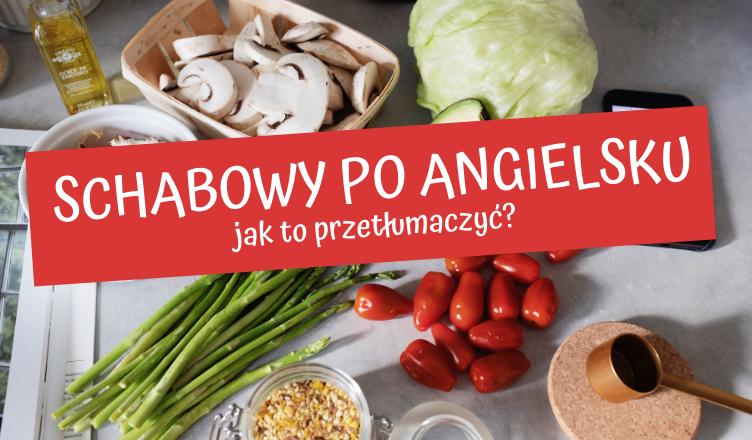 Schabowy Po Angielsku Jak To Powiedziec Polskie Potrawy Po Angielsku