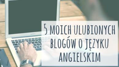 Blog o angielskim