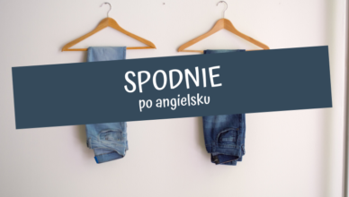 spodnie po angielsku