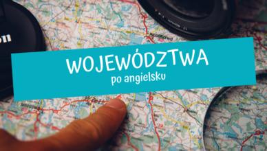 województwa po angielsku