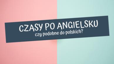 podobieństwa między polskim a angielskim