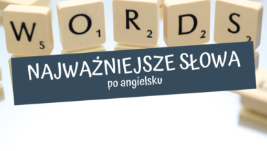 10 najważniejszych słów po angielsku